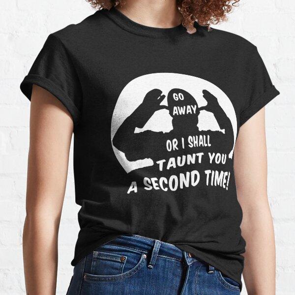 Vete o te burlaré de ti por segunda vez Monty Python French Taunter Camiseta clásica