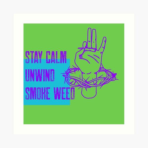 stay calm unwind Art Print