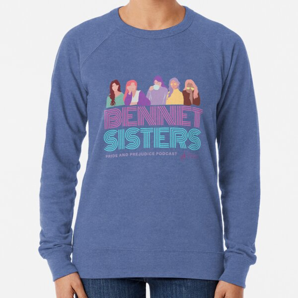 Bennet Sisters - Pride and Prejudice Podcast Lightweight Sweatshirt