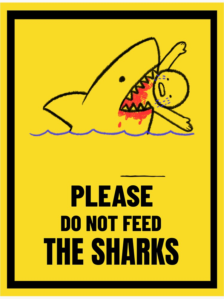 Do not feed the sharks sign by ds-4