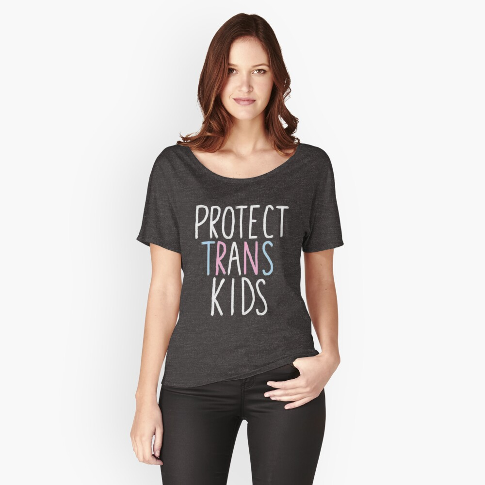 protect trans kids Relaxed Fit T-Shirt