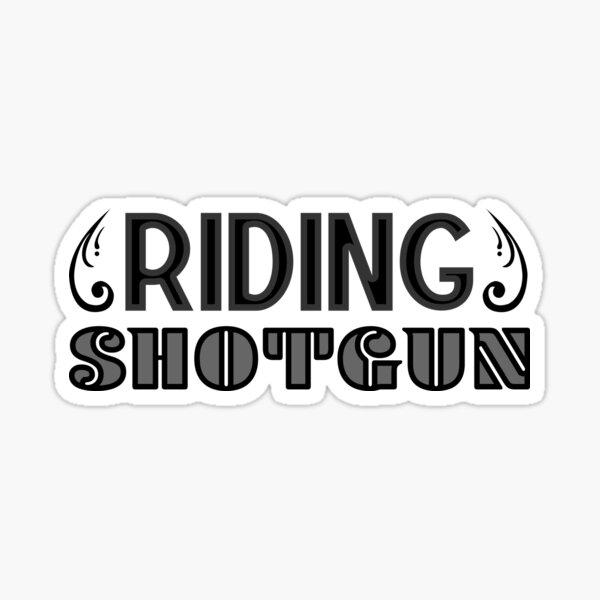 Riding Shotgun Sticker
