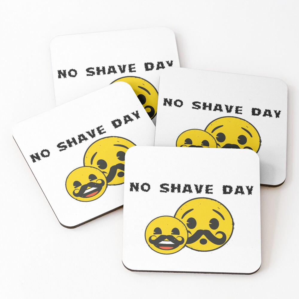 No shave day Coasters (Set of 4)