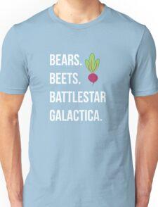 Bears. Beets. Battlestar Galactica. - The Office Unisex T-Shirt