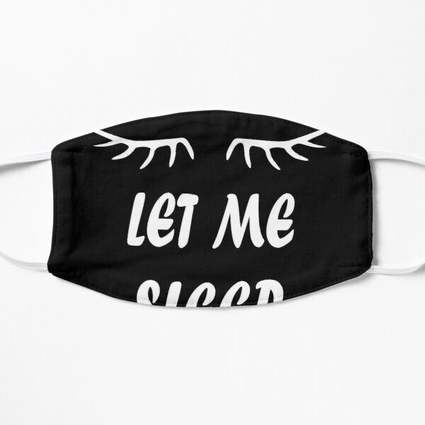 sleep tired let me sleep Mask