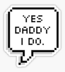 yes daddy i do Sticker