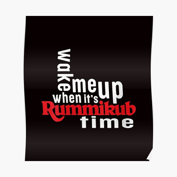Rummikub T-Shirt Wake Me Up When It'S Rummikub Time Poster
