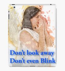 Don't look away. Don't even blink (Doctor Who) iPad Case/Skin