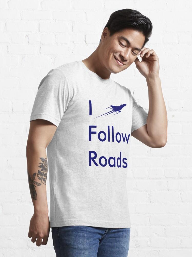 Alternate view of Model 26 - I Follow Roads Essential T-Shirt