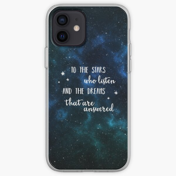 To the stars who listen and the dreams that are answered - 2 iPhone Soft Case