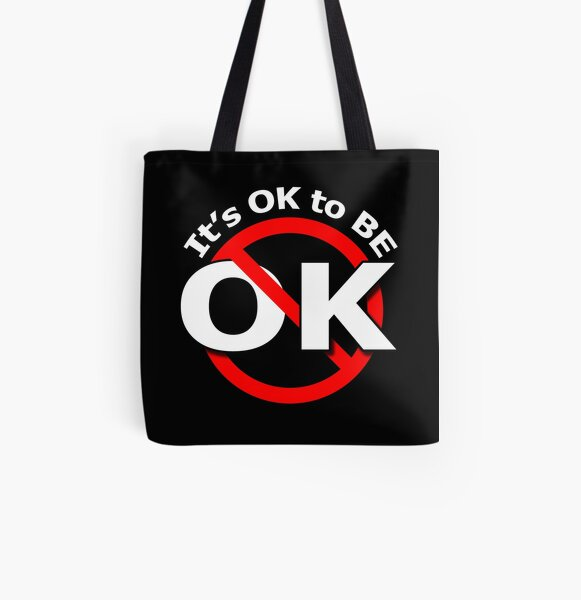 It's Ok to be Not OK All Over Print Tote Bag