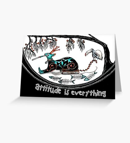 Attitude is everything (collaboration) Greeting Card