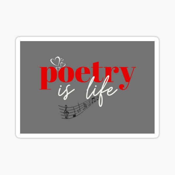 Poetry is Life Sticker