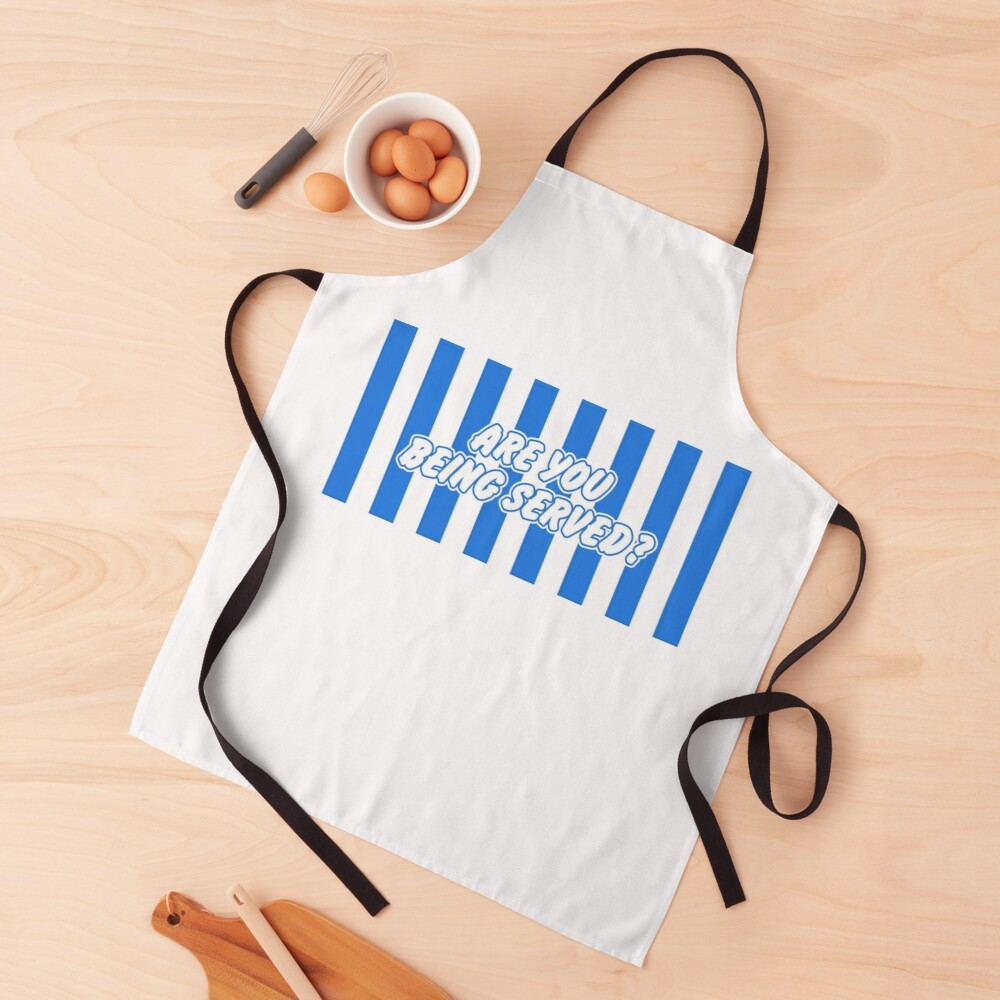 Are You Being Served? Apron