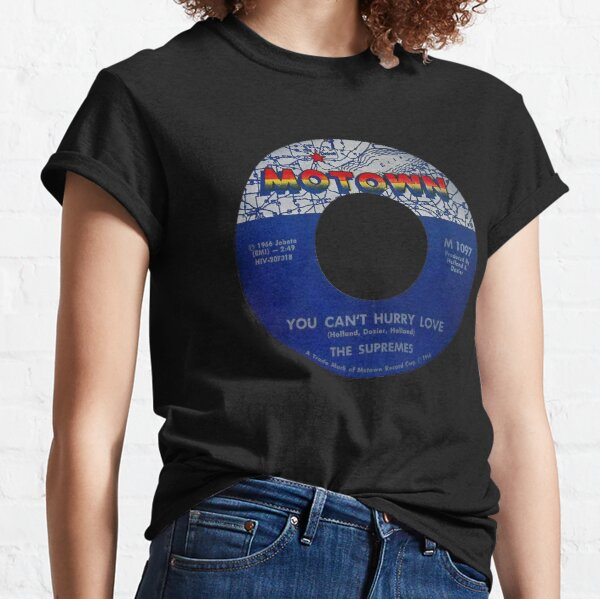 The Supremes You Can't Hurry Love label Classic T-Shirt