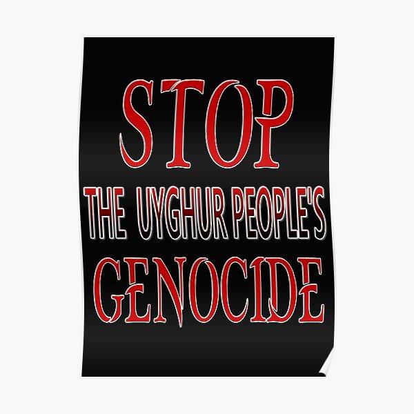 STOP THE UYGHUR PEOPLE'S GENOCIDE Poster