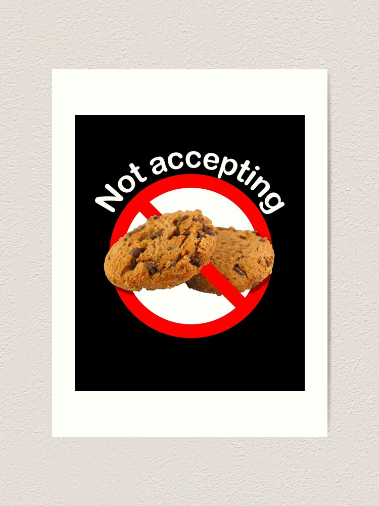Alternate view of Not Accepting Cookies Art Print