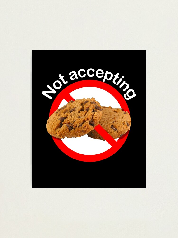 Alternate view of Not Accepting Cookies Photographic Print