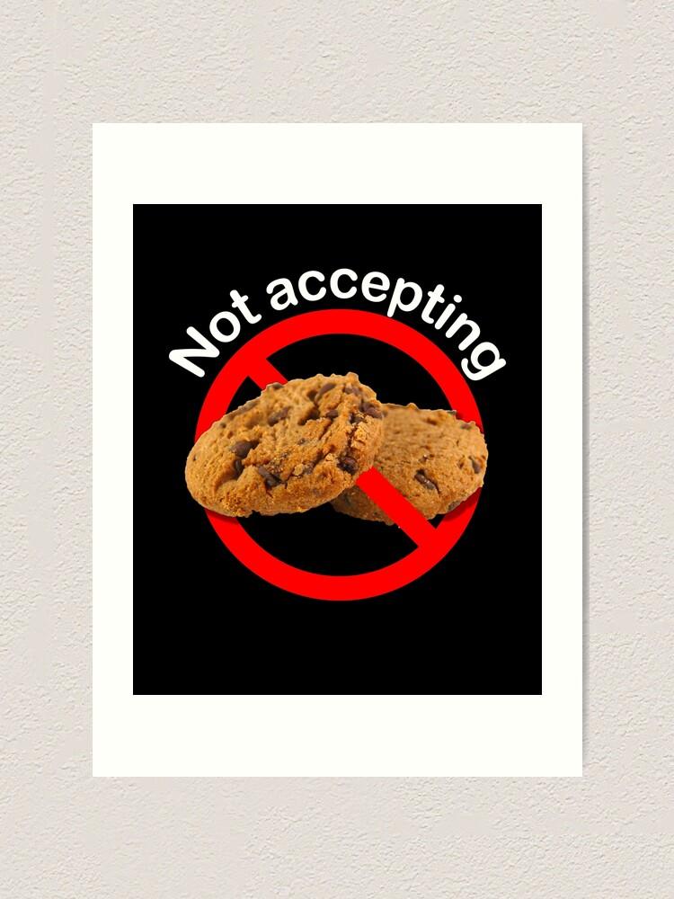 Alternate view of Not Accepting Internet Cookies Art Print