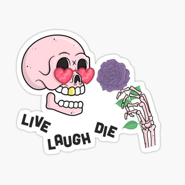 LIVE LAUGH DIE Sticker