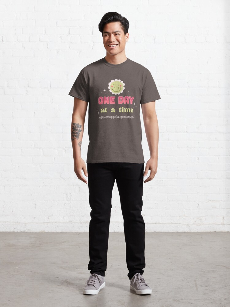 Alternate view of ONE DAY AT A TIME Classic T-Shirt