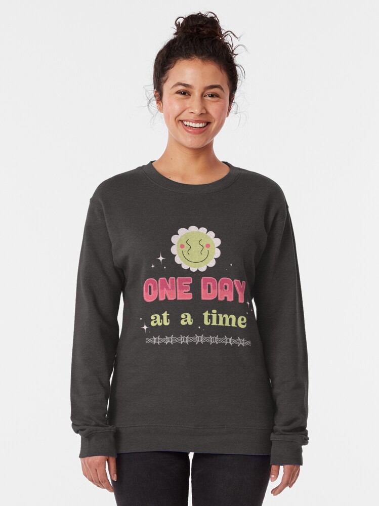 Alternate view of ONE DAY AT A TIME Pullover Sweatshirt