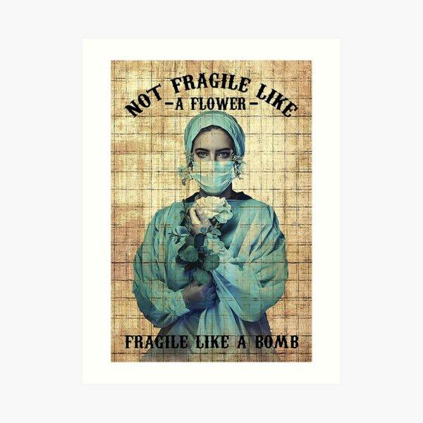 pas fragile comme une fleur fragile comme une bombe - vie d'infirmière Impression artistique
