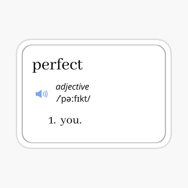 Perfect you . Sticker