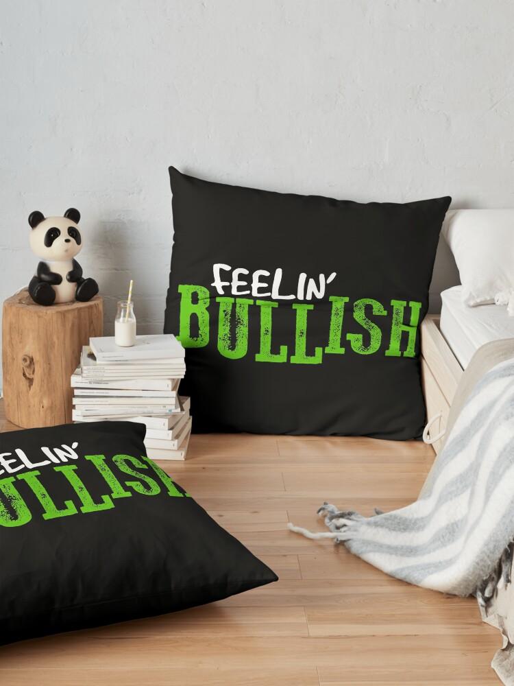 Alternate view of Feelin' BULLISH! Floor Pillow