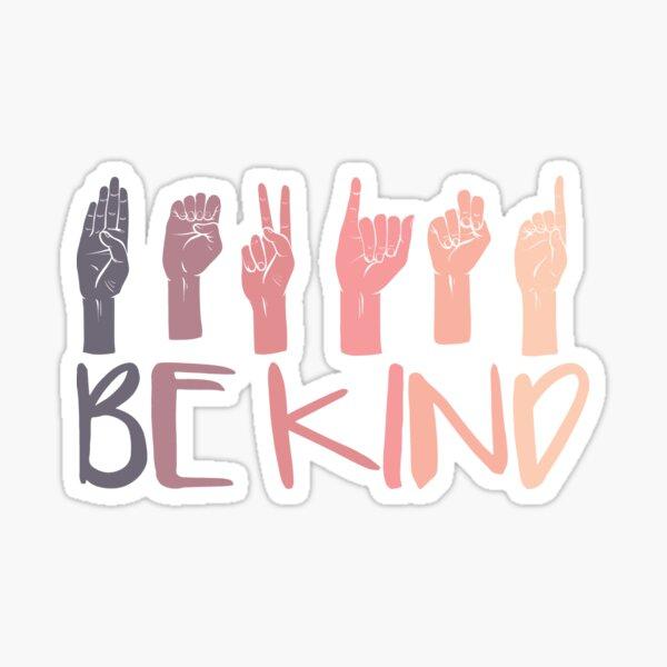 Be Kind Hand Sign Language Teachers Melanin Interpreter ASL Sticker