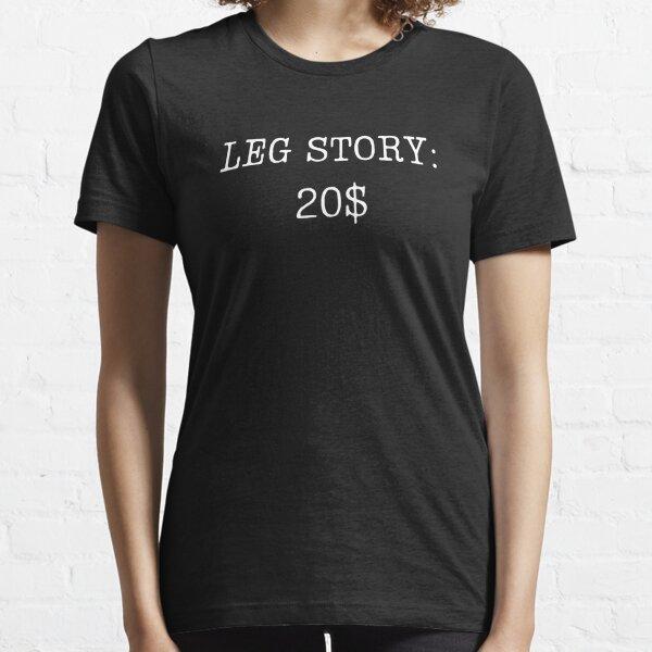 Camisa de la cita divertida del humor de la historia de la pierna srcasm Camiseta esencial