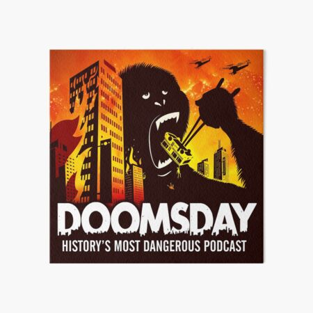 Doomsday: History's Most Dangerous Podcast Art Board Print