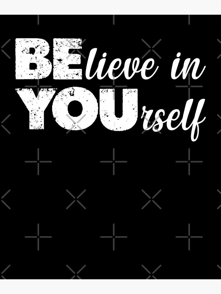 BElieve in YOUrself - Kindness quote by ThatMoodShop