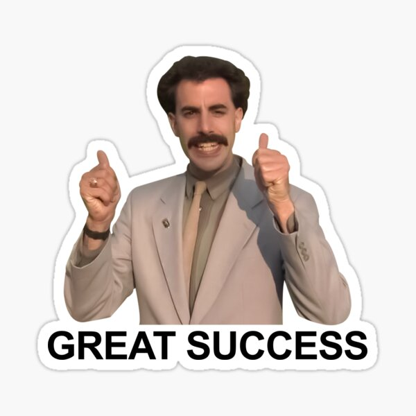 Borat 2 funny quote great success Sticker