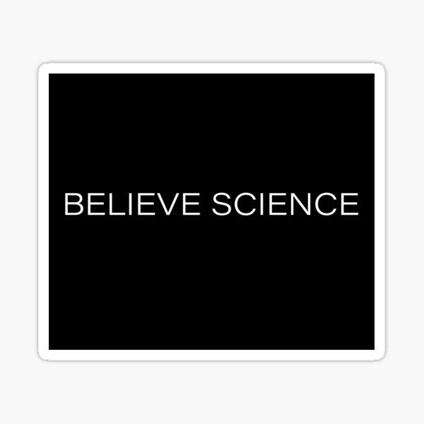 Believe Science Sticker