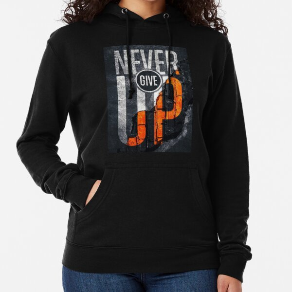 Never Give Up. Lightweight Hoodie