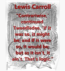 Contrariwise Continued Tweedledee - L Carroll Poster