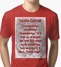 Contrariwise Continued Tweedledee - L Carroll Tri-blend T-Shirt