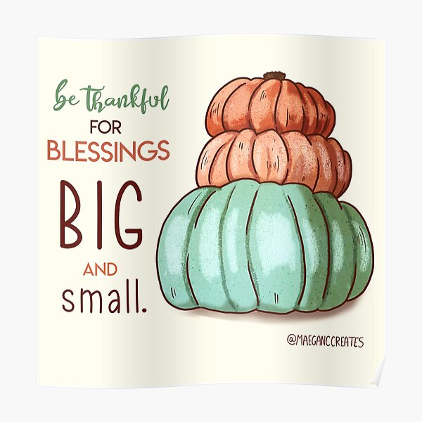Be Thankful For Blessings Big and Small Poster