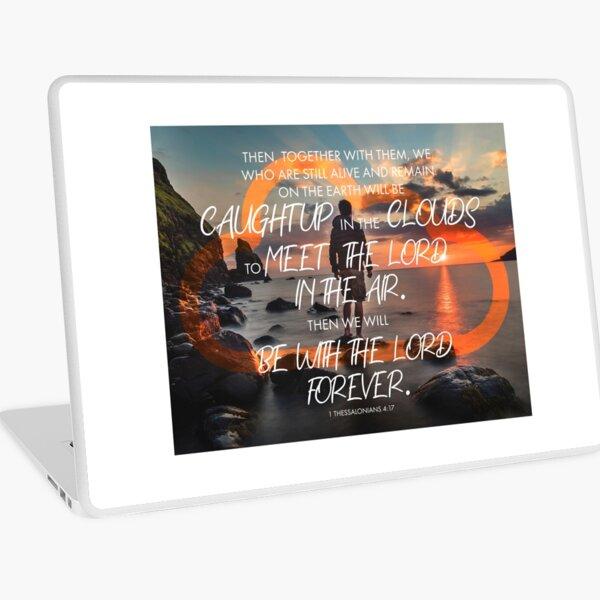 Bible Verse - 1 Thessalonians 4:17 Laptop Skin