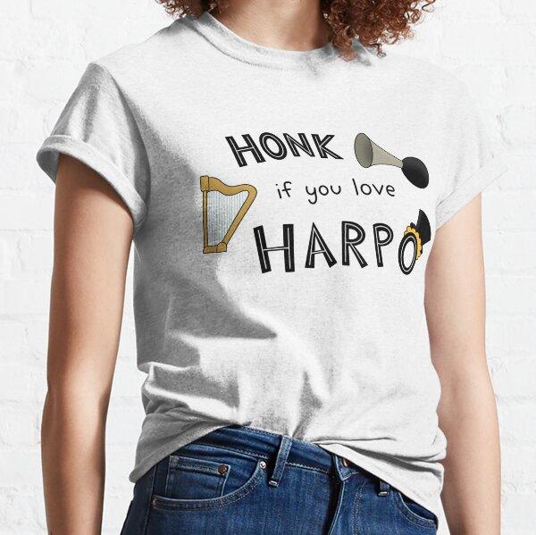 Honk If You Love Harpo Classic T-Shirt