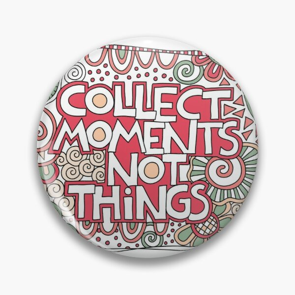 Collect moments not things Pin