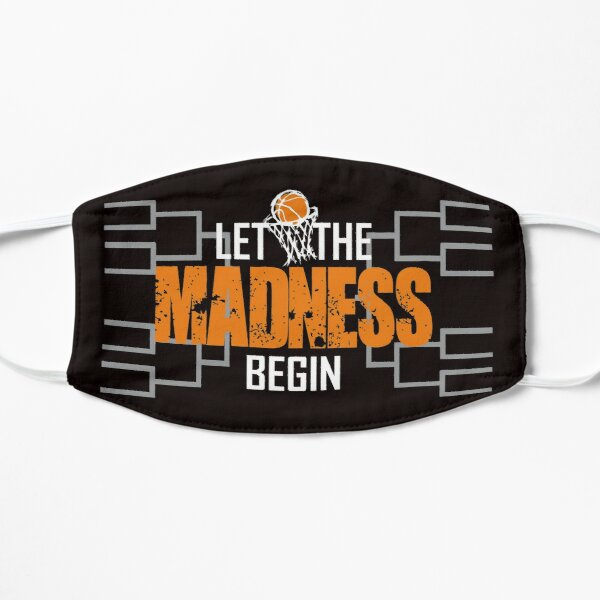Let The Madness Begin Basketball Madness College March Flat Mask