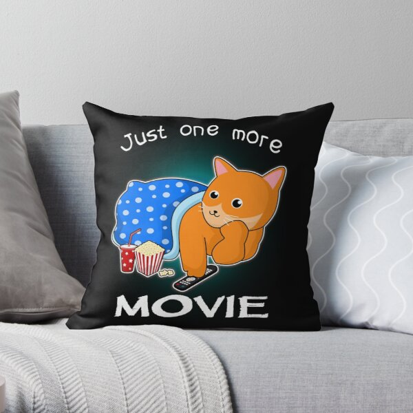 JUST ONE MORE MOVIE Throw Pillow