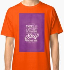 You Can't Take the Sky From Me - Purple Classic T-Shirt
