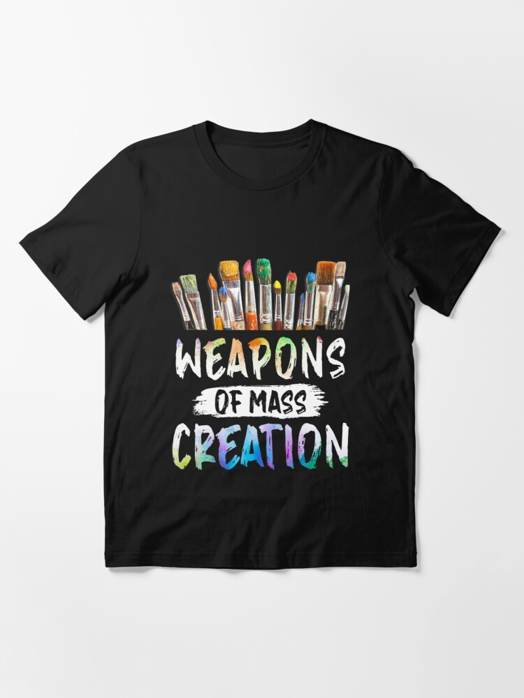 Alternate view of Weapons Of Mass Creation Essential T-Shirt