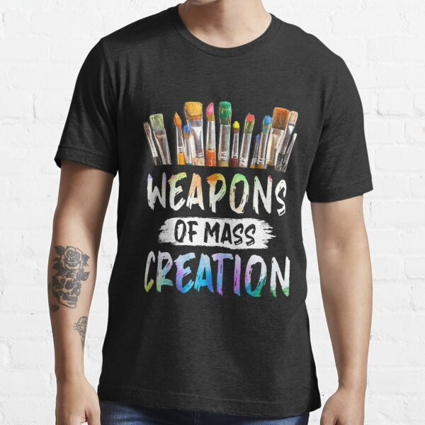 Weapons Of Mass Creation Essential T-Shirt
