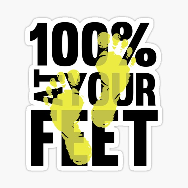 100% at your feet Sticker