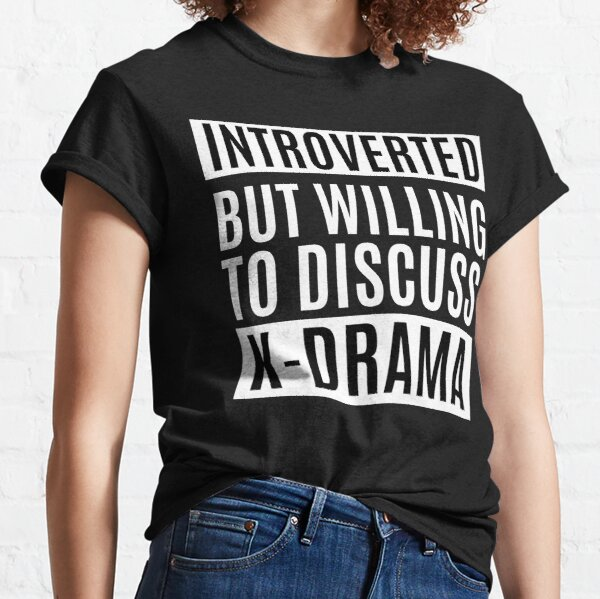 Introverted But Willing To Discuss K-Drama Classic T-Shirt
