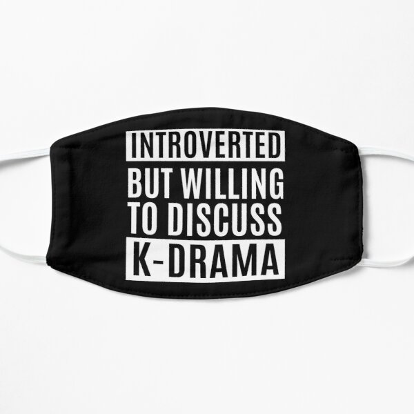 Introverted But Willing To Discuss K-Drama Mask